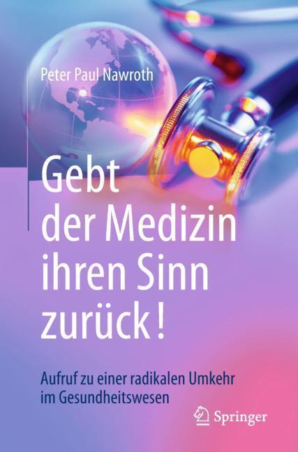 cover - Gebt der Medizin ihren Sinn zurück!