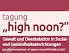 """""""high noon?"""" Gewalt und Deeskalation in Sozial- und Gesundheitseinrichtungen"""