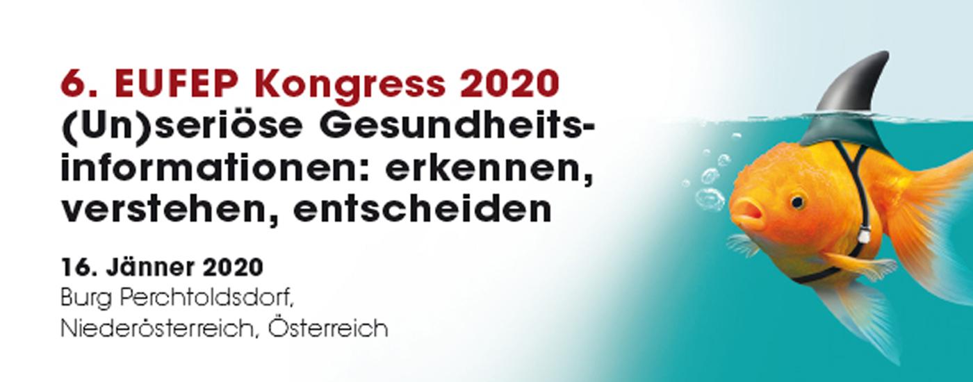 6. EUFEP Kongress – 16.01.2020: (Un)seriöse Gesundheitsinformationen erkennen, verstehen, entscheiden